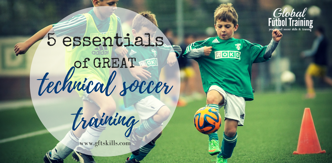 5 essentials of great technical soccer training