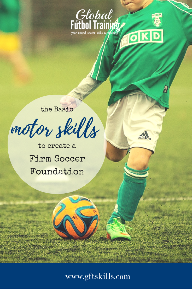 The basic motor skills to create a firm soccer