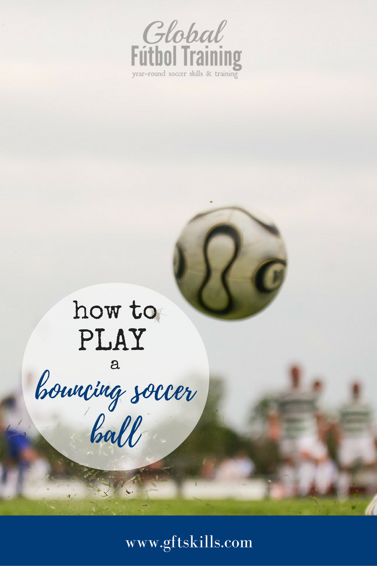 How to play a bouncing soccer ball