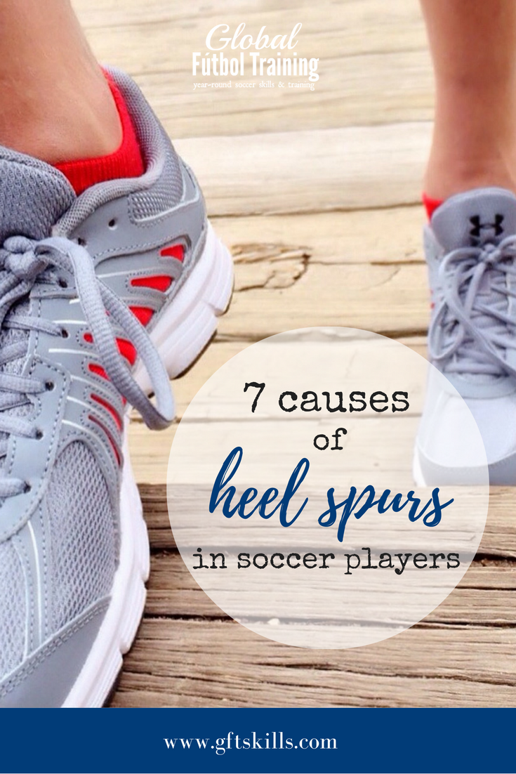 7 causes of heel spurs in soccer players + what you can do about it