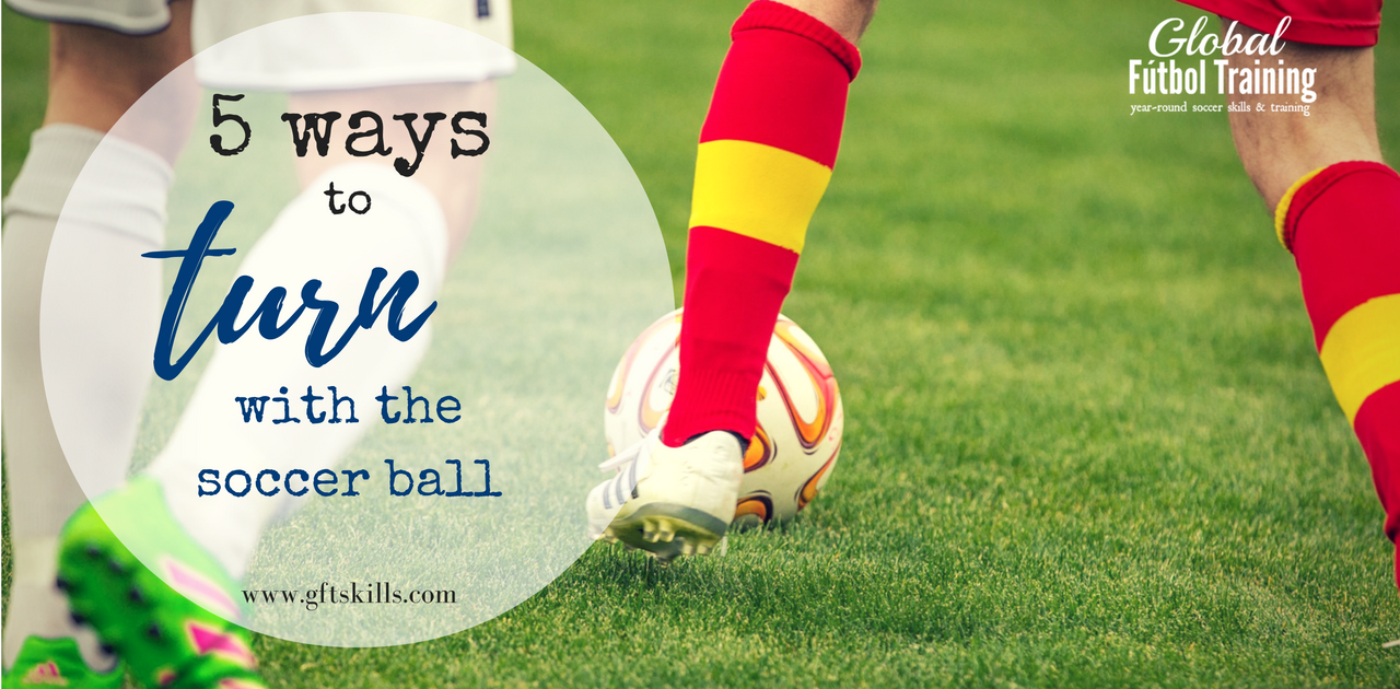 5 ways to turn with the soccer ball