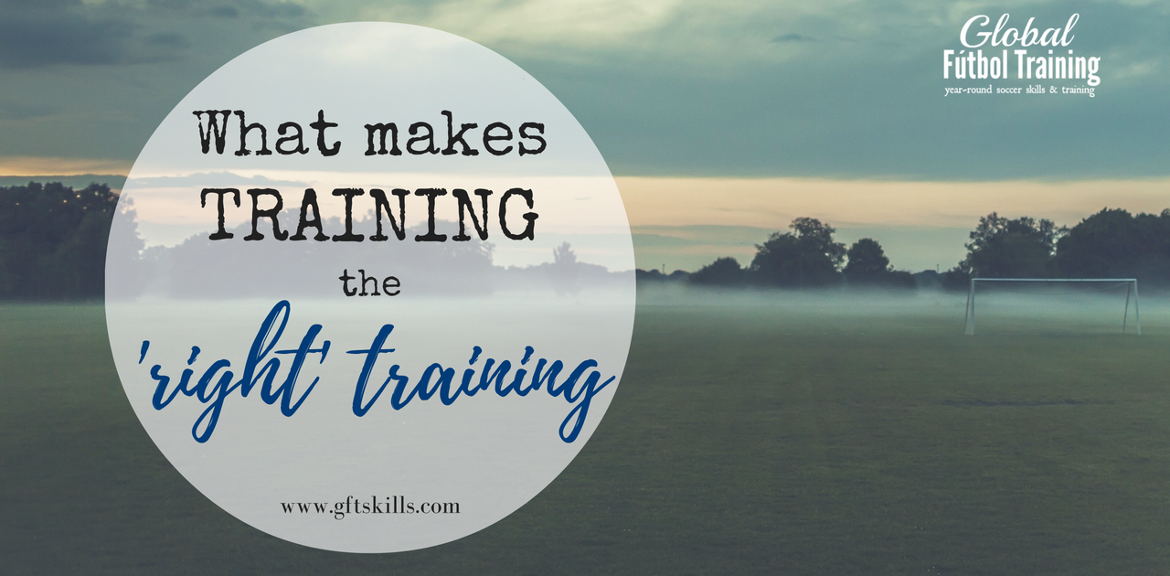 What makes soccer training the 'right' training