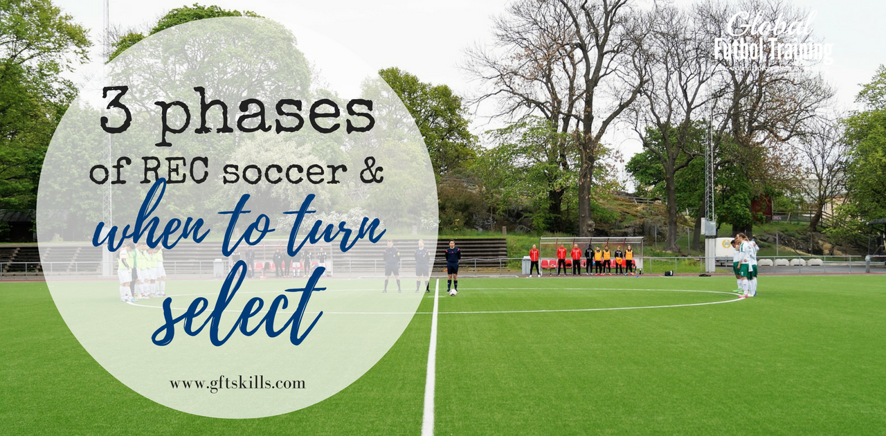 When should you make the move from REC to Select Soccer?