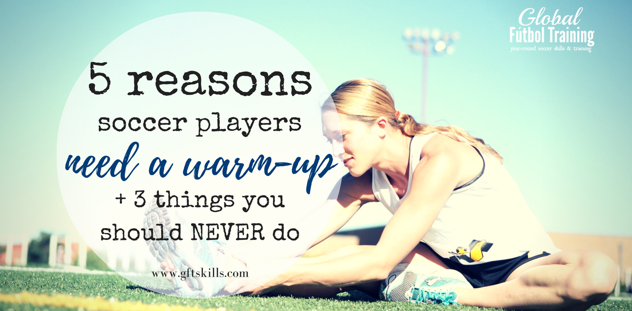 5 reasons your body needs a warm-up [& 3 things NOT to do]