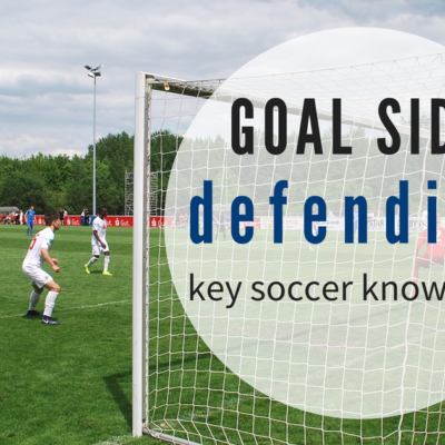 Goal side defending in soccer