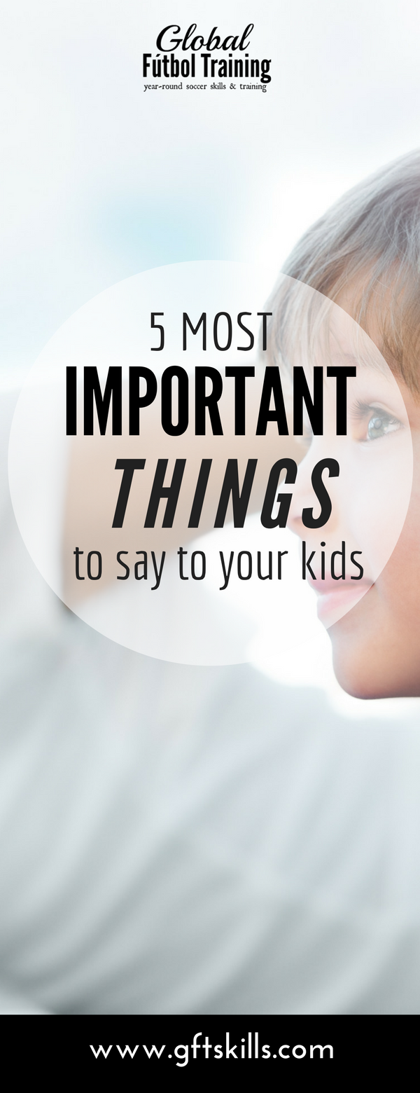 Do you know the 5 most important phrases you should be saying to your child? Learn what they are & start using them today!