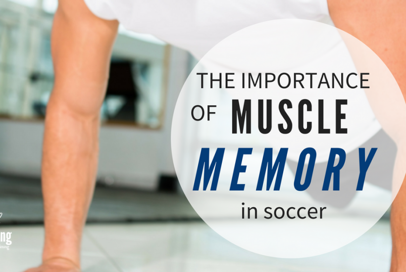 learn the best way to improve muscle memory in soccer with this tutorial