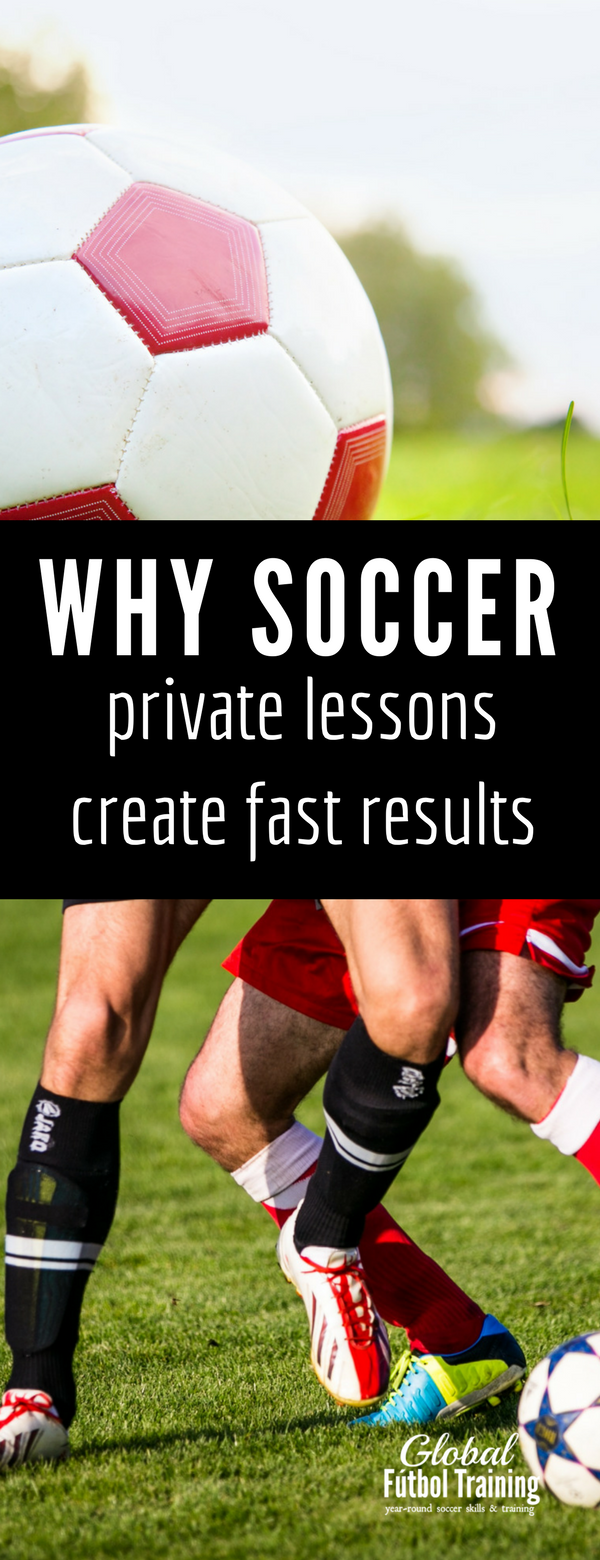 why private soccer lessons produce the fastest results