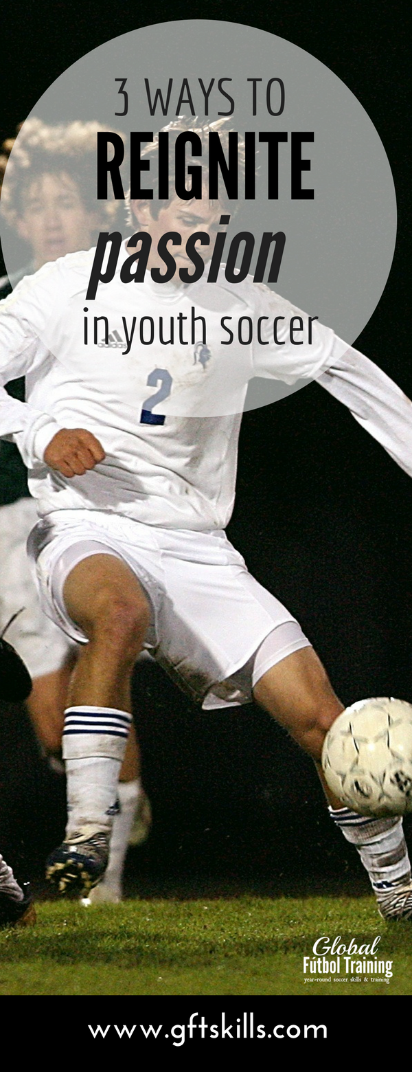 learn the best ways to bring back passion for the game in youth soccer players who are burned out
